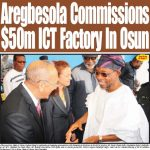 Aregbesola Commissions $50m ICT Factory In Osun